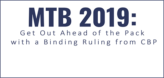 MTB 2019: Get Out Ahead of the Pack with a Binding Ruling from CBP